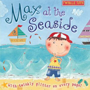 Twinkle Tots: Max at the Seaside