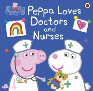 Peppa Pig: Loves Doctors and Nurses