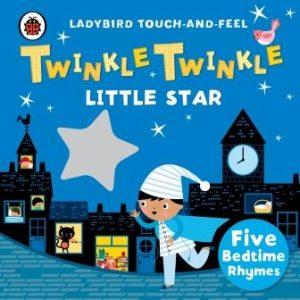 Twinkle, Twinkle Little Star:Touch & Feel Rhymes