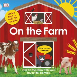 On The Farm Lift the Flap & Sound Book