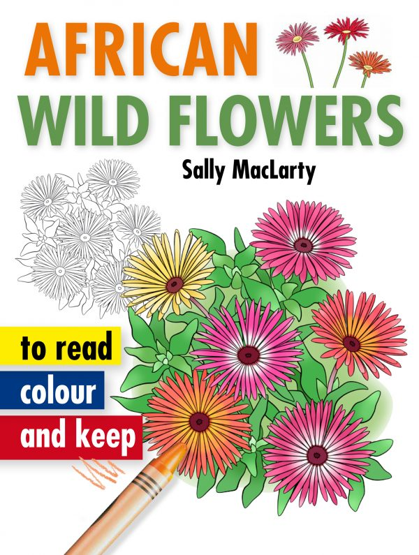 African Wild Flowers – To Read, Colour and Keep
