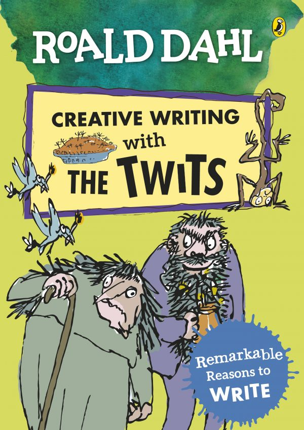 Creative Writing with The Twits: Remarkable Reasons to Write