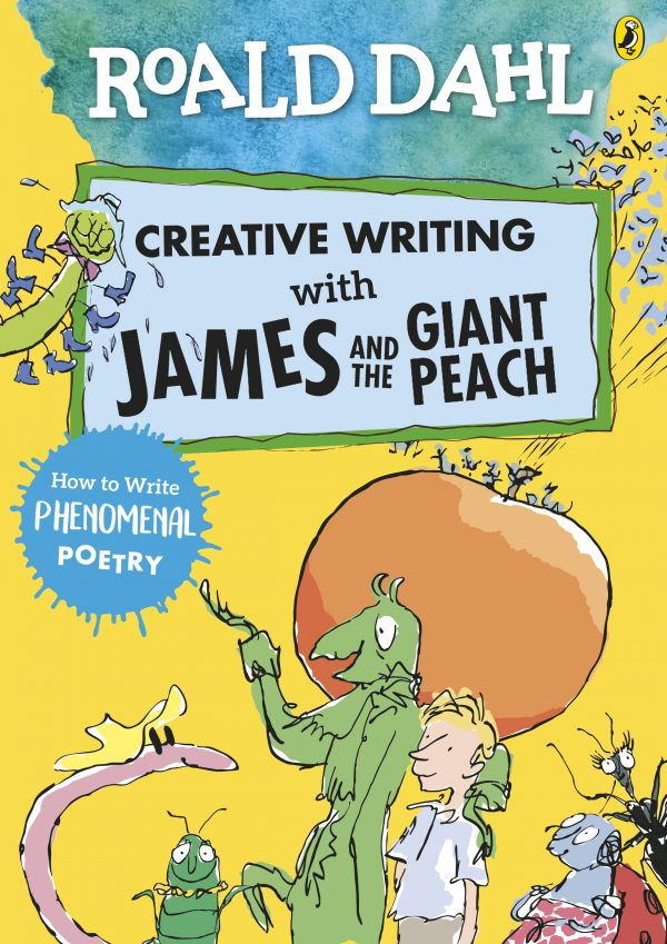 Creative Writing with James and the Giant Peach: How to Write Phenomenal Poetry