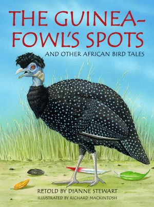 The Guineafowl's Spots & Other African Bird Tales