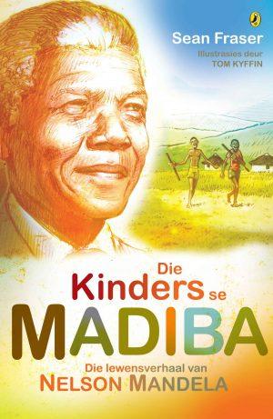 Die Kinders se Madiba: Die Lewensverhaal van Nelson Mandela