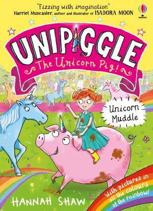 Unipiggle The Unicorn Pig: Unicorn Muddle