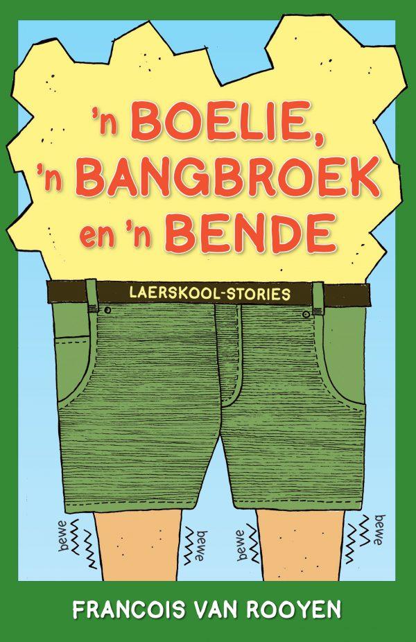 'n Boelie, 'n Bangbroek en 'n Bende